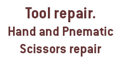 Tool repair. Hand and Pneumatic scissors repair