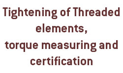 Tightening of threaded elements, torque measuring and certification