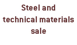 Steel and technical materials sale